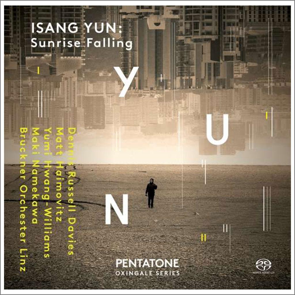 Isang Yun SUNRISE FALLING SACD 5.1 PENTATONE Oxingale Series